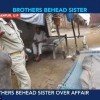 Brothers behead sister, parade her head in the name of honour killing